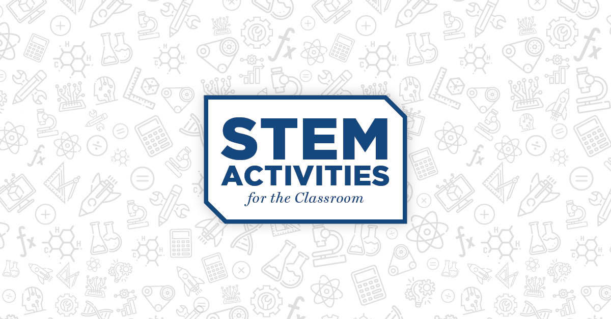 STEM Activities for the Classroom