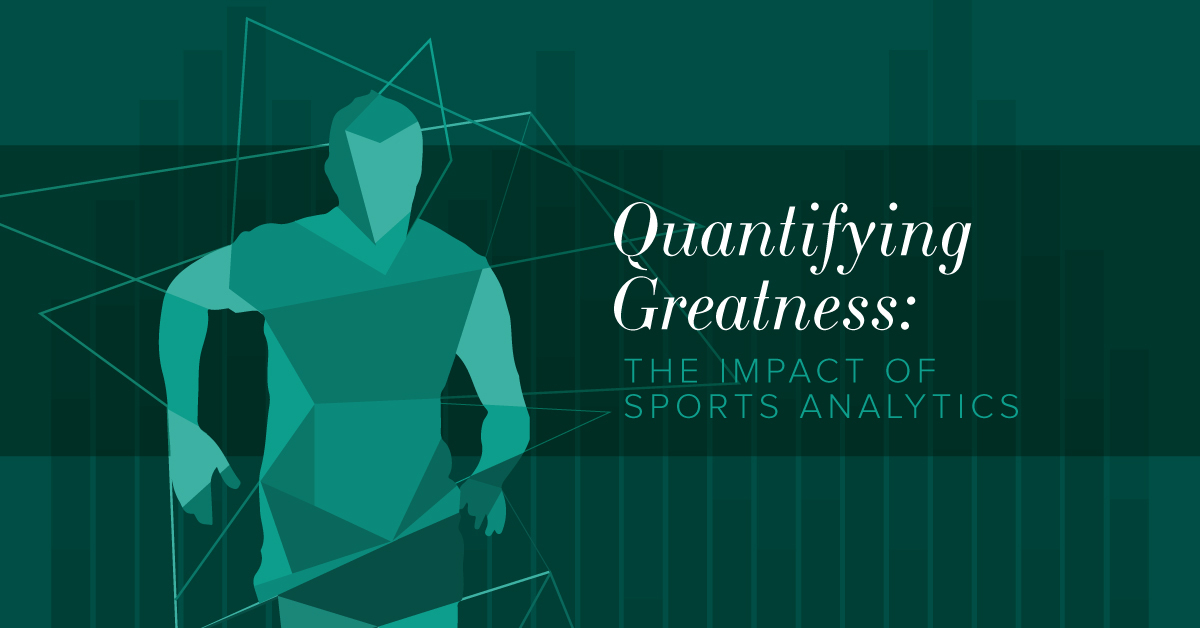Quantifying Greatness: The Impact of Sports Analytics